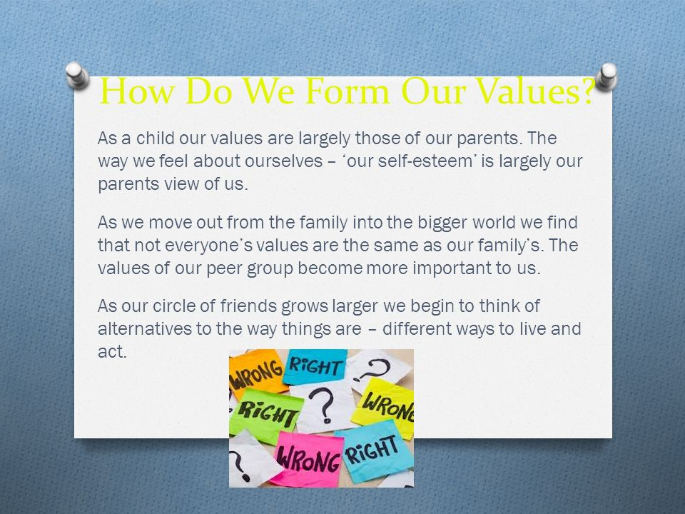 How Do We Form Our Values