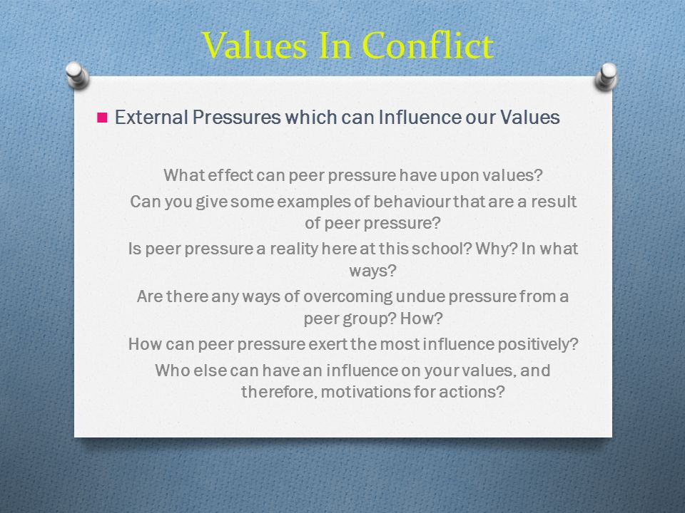 Values In Conflict External Pressures which can Influence our Values