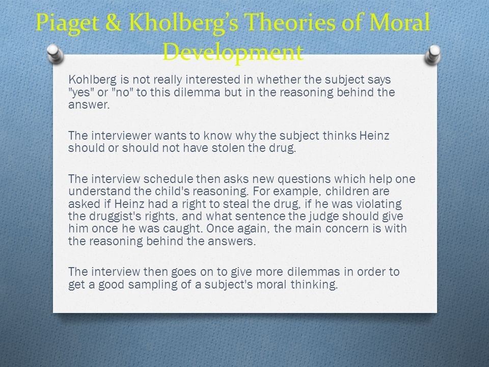 Piaget & Kholberg's Theories of Moral Development