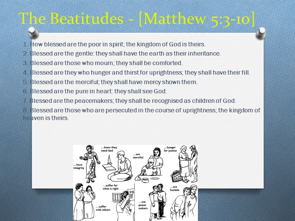 The Beatitudes - [Matthew 5:3-10]