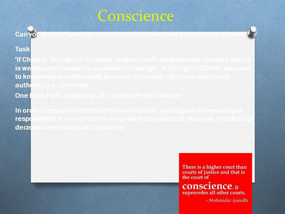 Conscience Can you think of five other times when you have made a conscience decision Task :