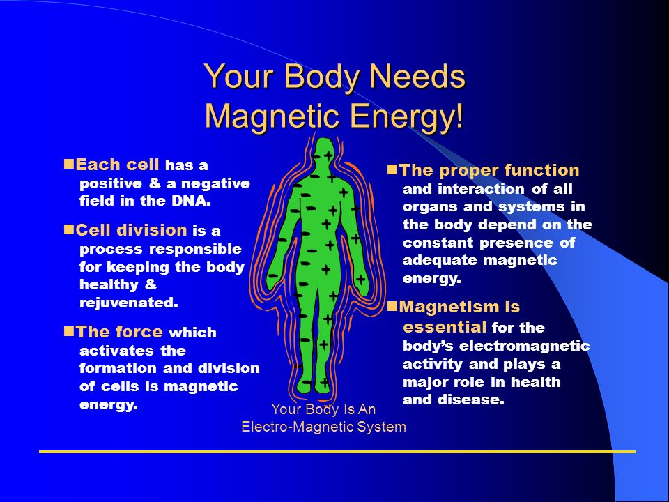 Your Body Needs Magnetic Energy!