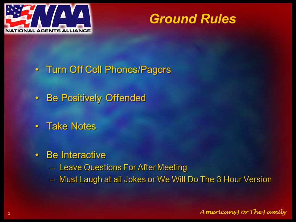 Ground Rules Turn Off Cell Phones/Pagers Be Positively Offended