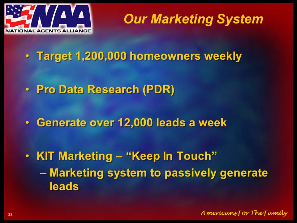 Our Marketing System Target 1,200,000 homeowners weekly