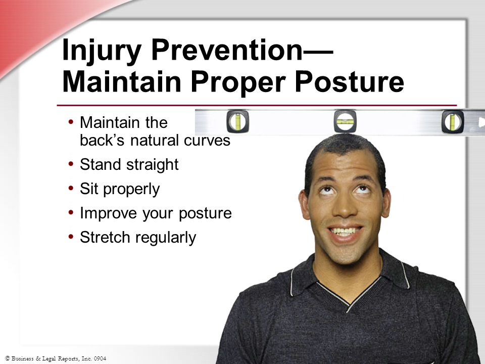 Injury Prevention— Maintain Proper Posture