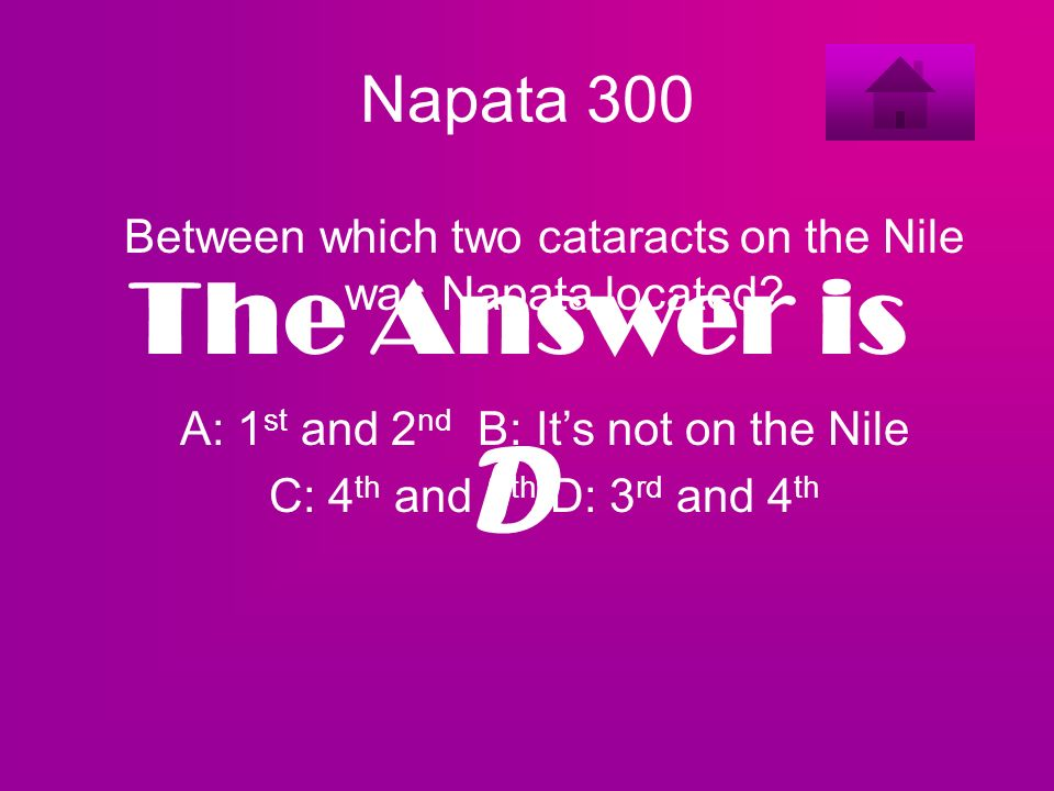 Napata 300 Between which two cataracts on the Nile was Napata located A: 1st and 2nd B: It's not on the Nile.