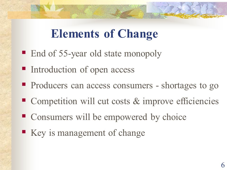 Elements of Change End of 55-year old state monopoly