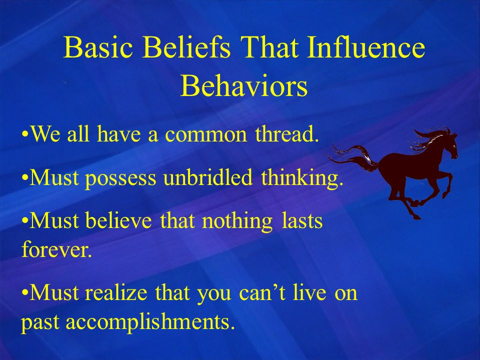 Basic Beliefs That Influence Behaviors