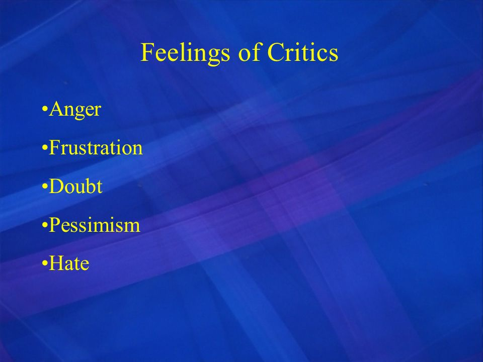 Feelings of Critics Anger Frustration Doubt Pessimism Hate