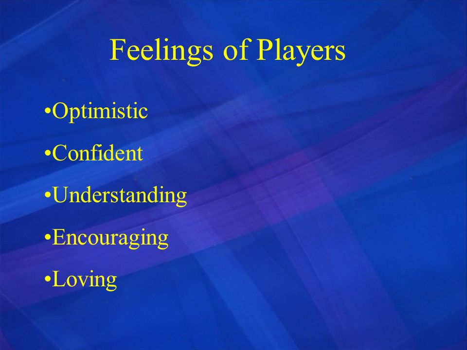 Feelings of Players Optimistic Confident Understanding Encouraging