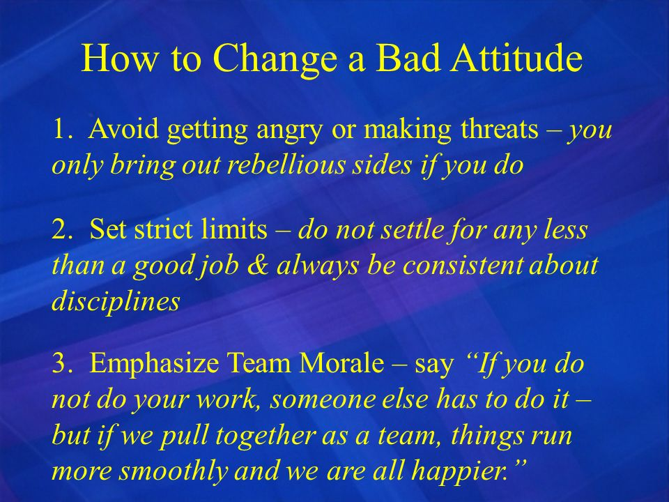 How to Change a Bad Attitude