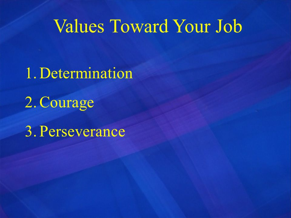 Values Toward Your Job Determination Courage Perseverance