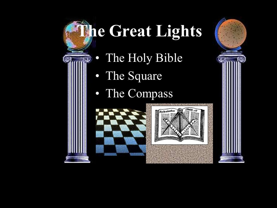 The Great Lights The Holy Bible The Square The Compass