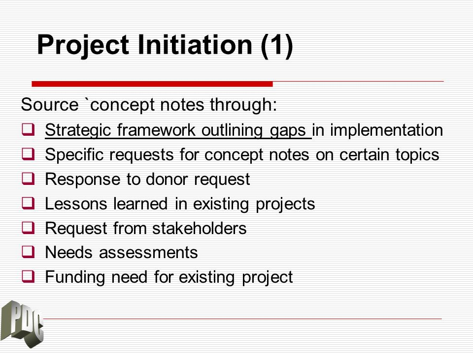 Project Initiation (1) Source `concept notes through:
