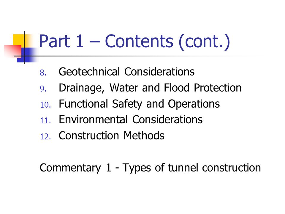 Part 1 – Contents (cont.) Geotechnical Considerations