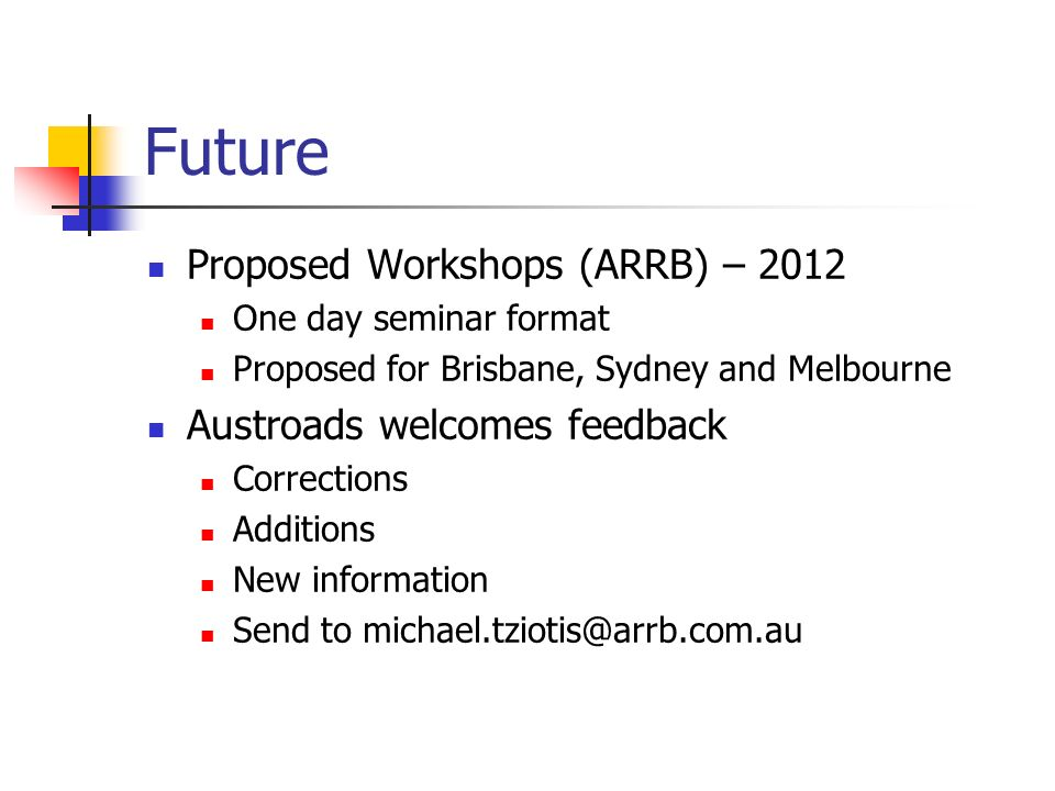 Future Proposed Workshops (ARRB) – 2012 Austroads welcomes feedback