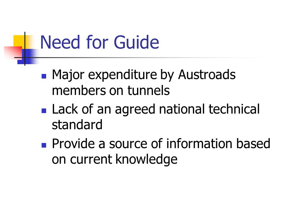 Need for Guide Major expenditure by Austroads members on tunnels
