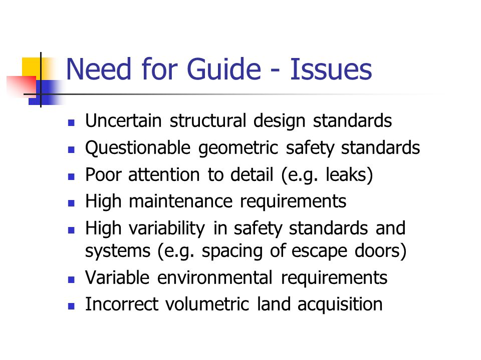 Need for Guide - Issues Uncertain structural design standards