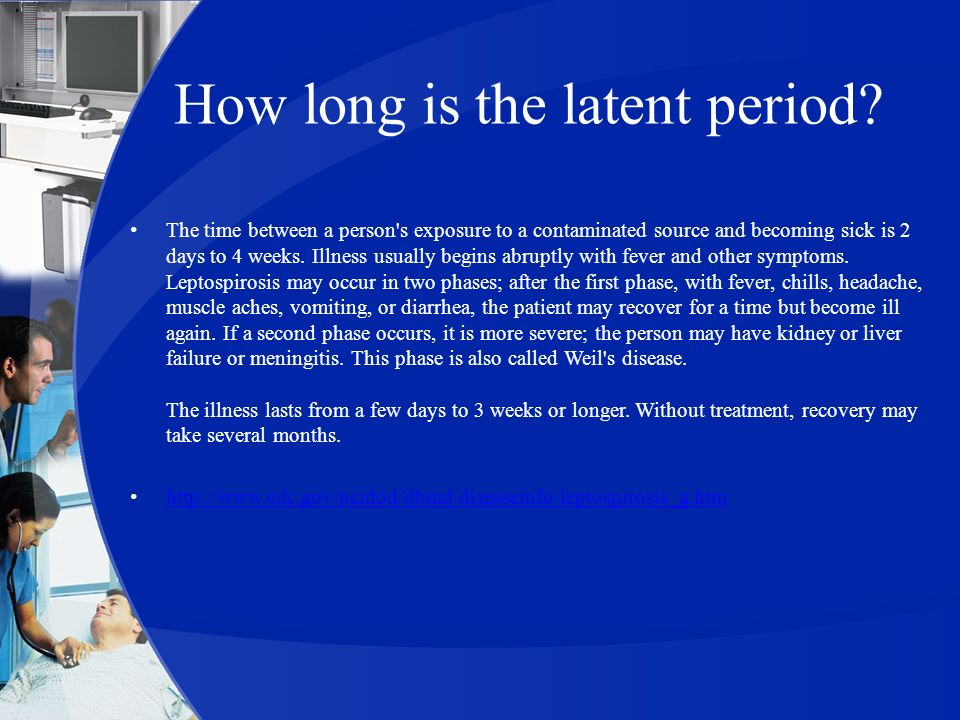 How long is the latent period