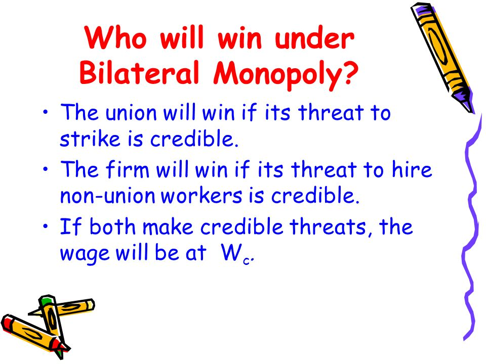 Who will win under Bilateral Monopoly