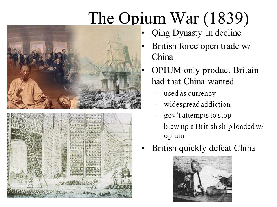 The Opium War (1839) Qing Dynasty in decline