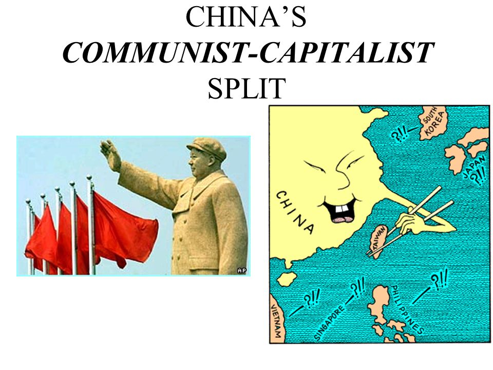 CHINA'S COMMUNIST-CAPITALIST SPLIT