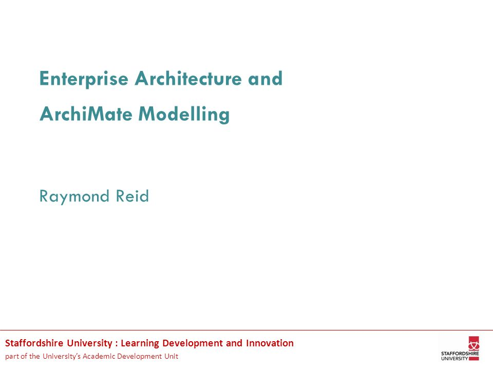 Enterprise Architecture and ArchiMate Modelling