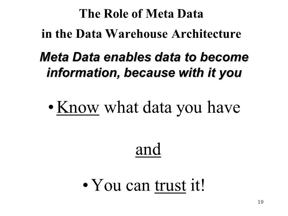 The Role of Meta Data in the Data Warehouse Architecture