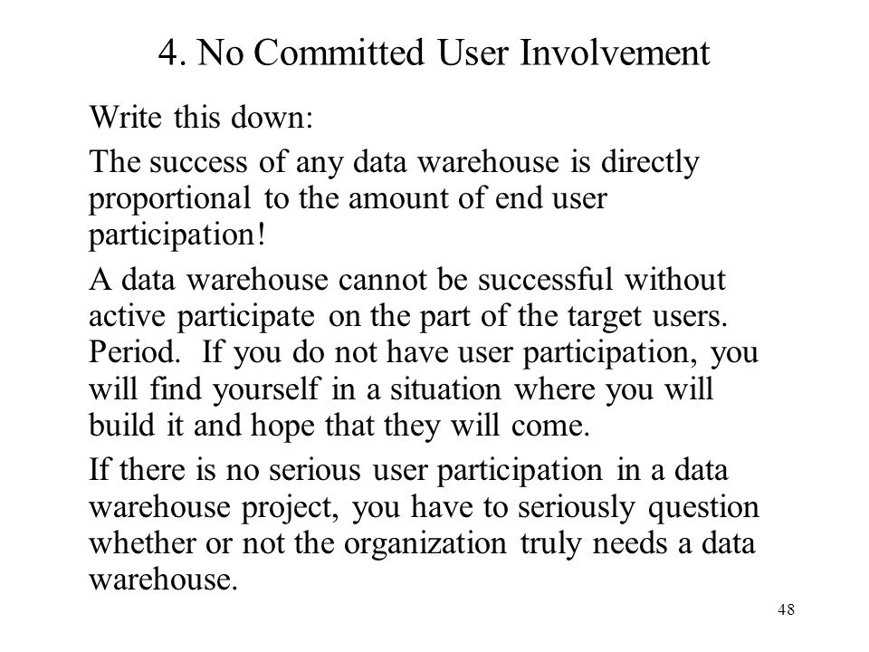 4. No Committed User Involvement