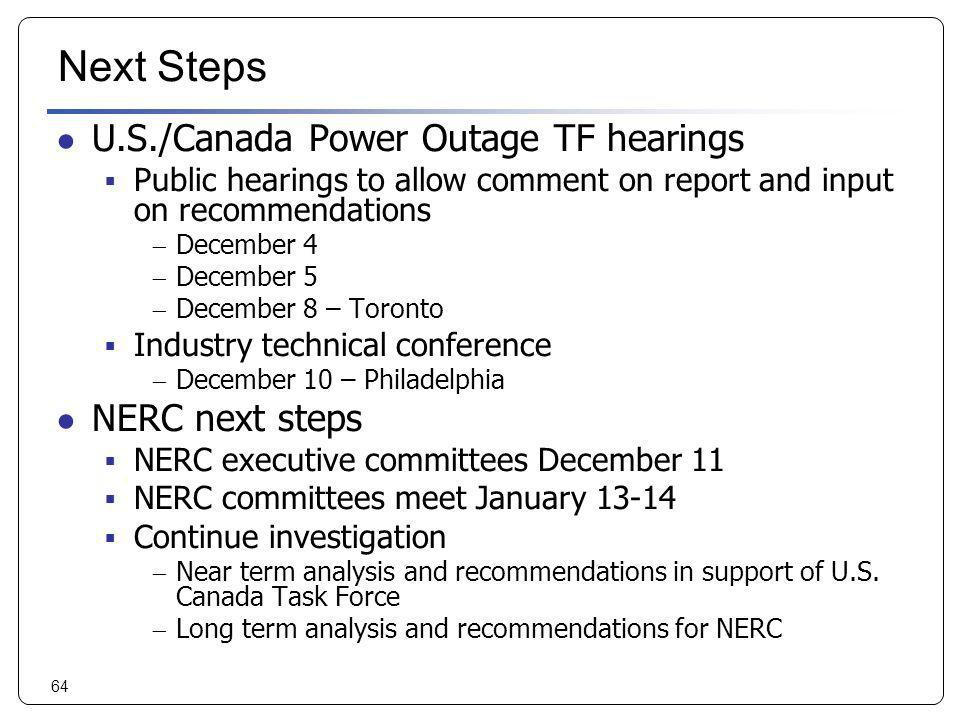Next Steps U.S./Canada Power Outage TF hearings NERC next steps