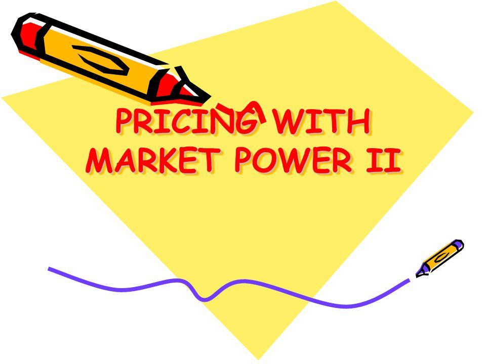 PRICING WITH MARKET POWER II