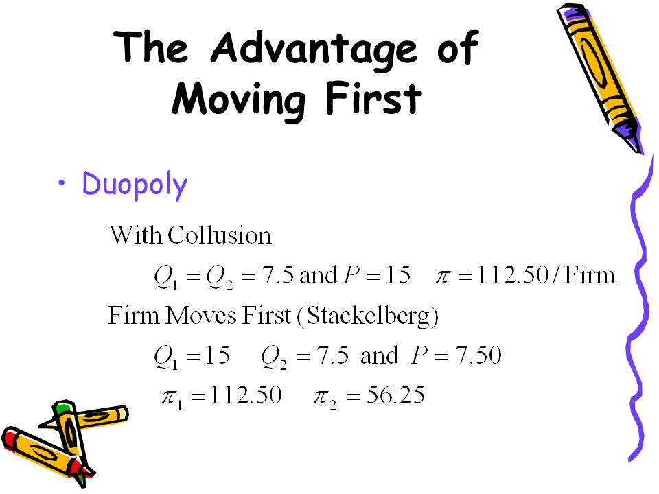 The Advantage of Moving First