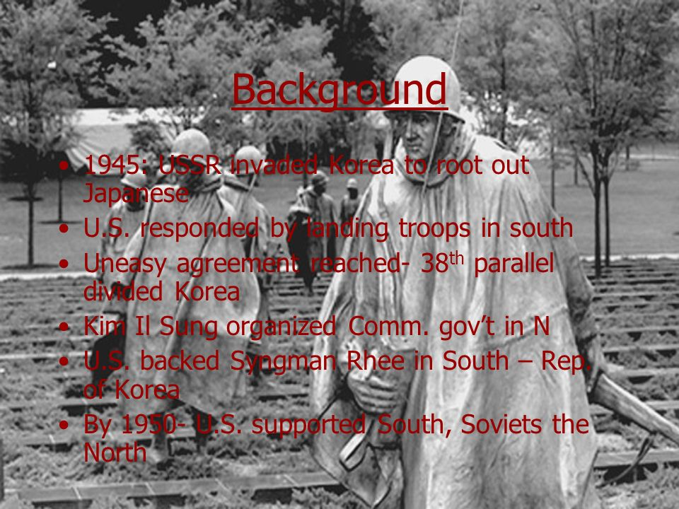Background 1945: USSR invaded Korea to root out Japanese