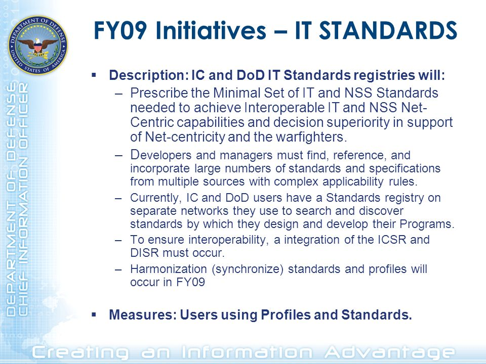 FY09 Initiatives – IT STANDARDS