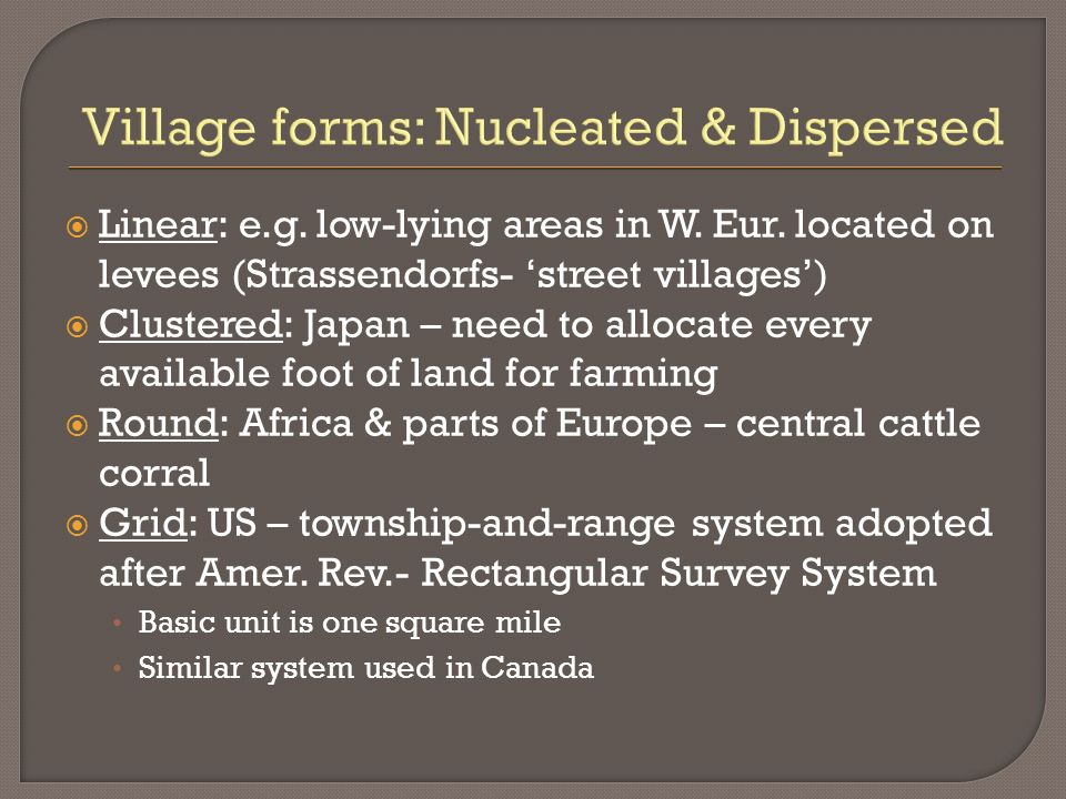 Village forms: Nucleated & Dispersed