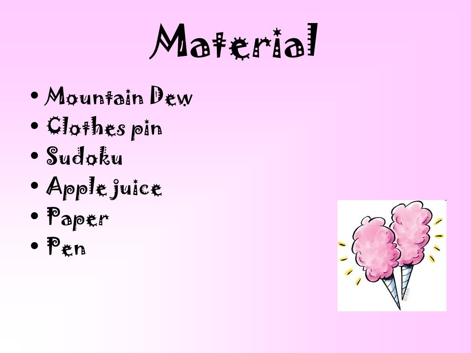 Material Mountain Dew Clothes pin Sudoku Apple juice Paper Pen