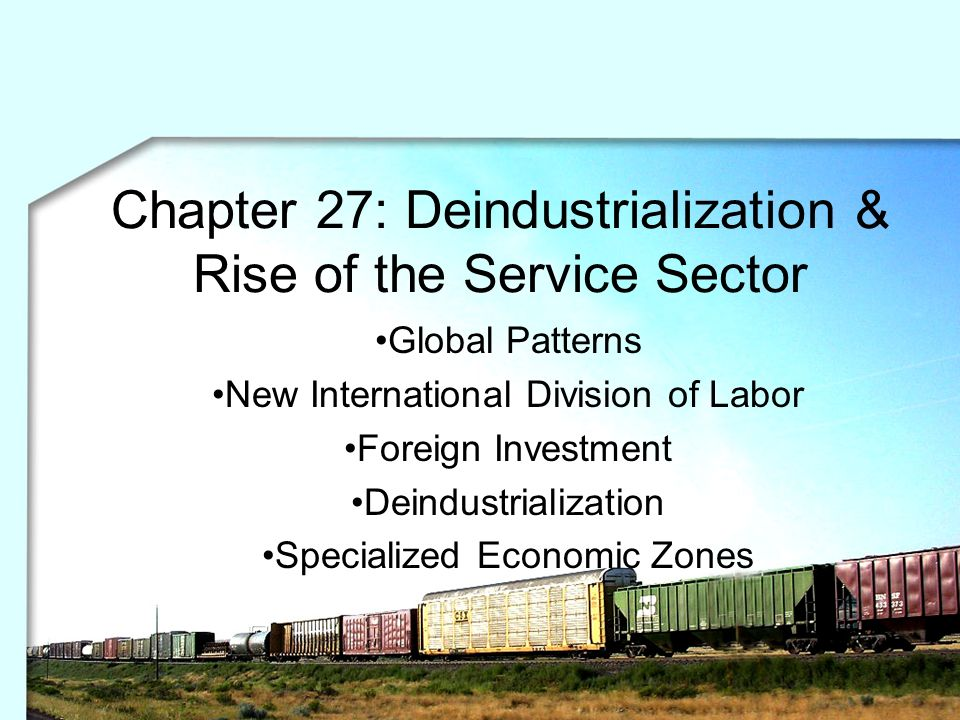 Chapter 27: Deindustrialization & Rise of the Service Sector