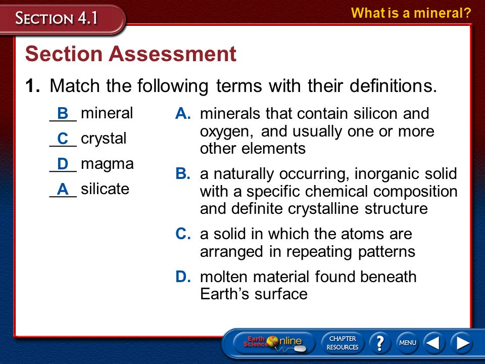 What is a mineral Section Assessment. 1. Match the following terms with their definitions. ___ mineral.