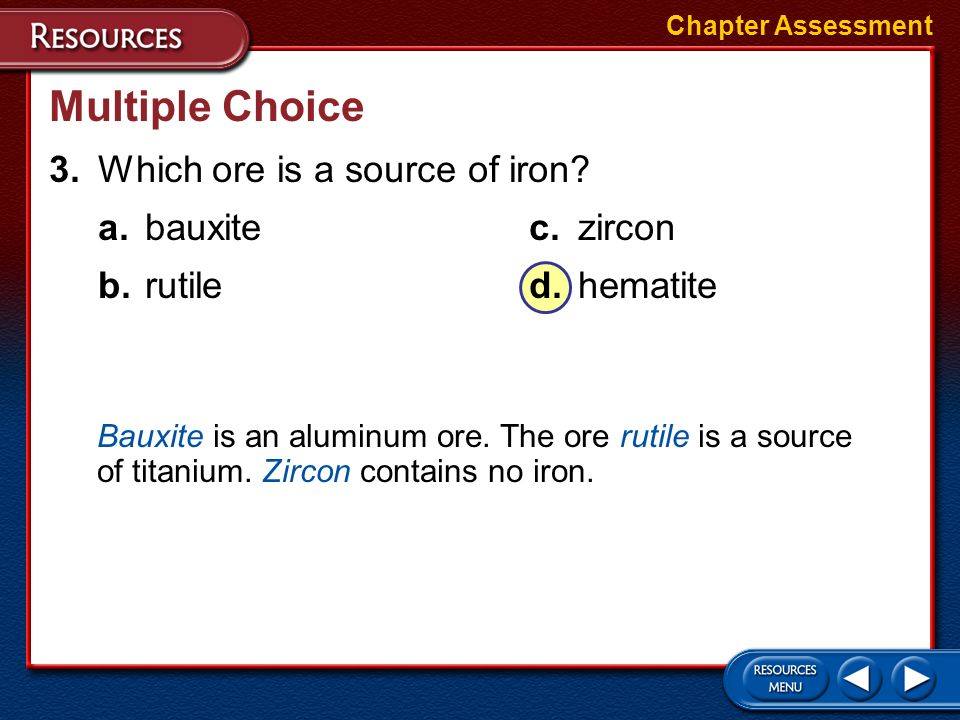 Multiple Choice 3. Which ore is a source of iron a. bauxite c. zircon