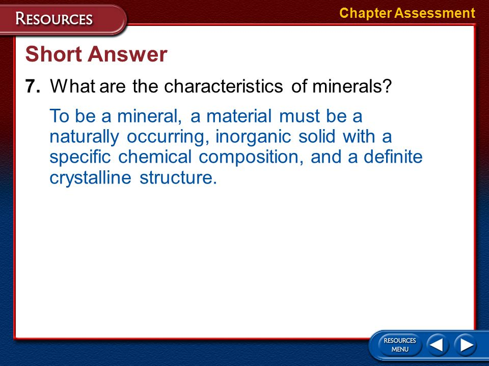 Short Answer 7. What are the characteristics of minerals