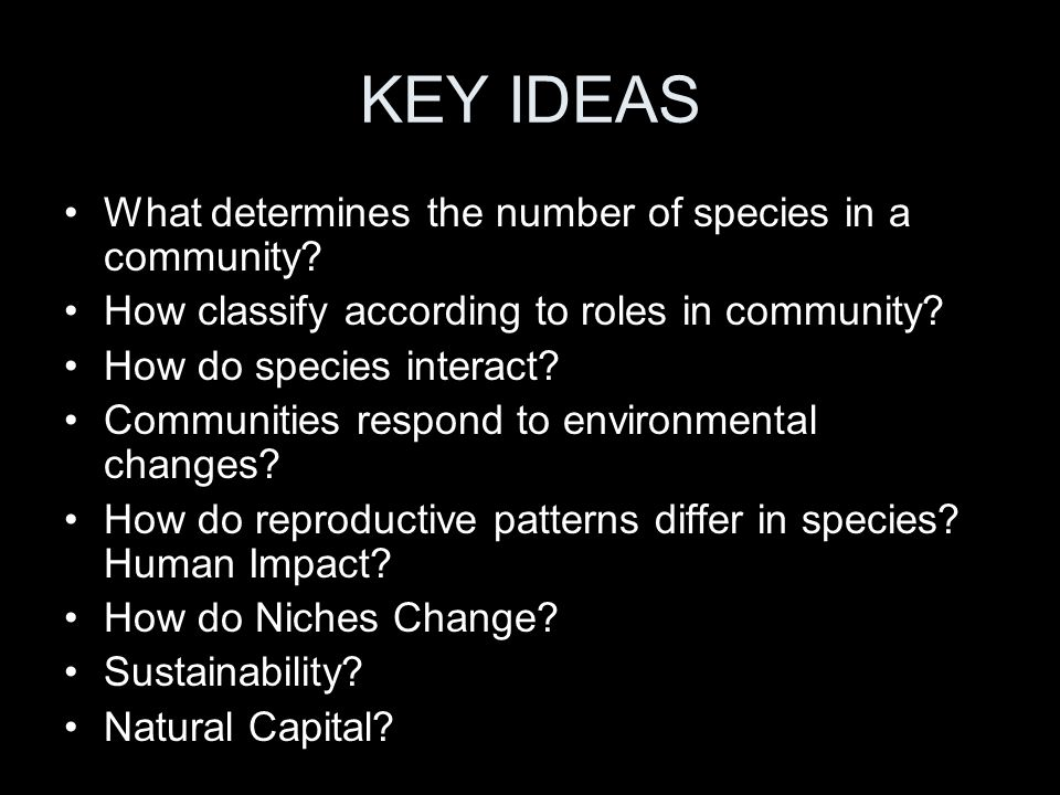 KEY IDEAS What determines the number of species in a community