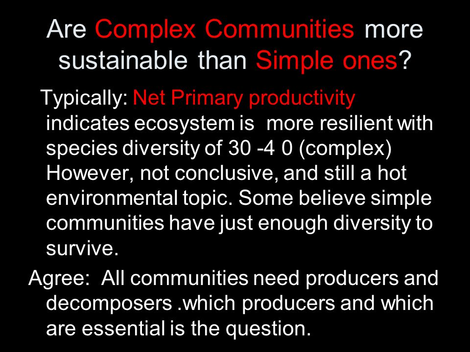 Are Complex Communities more sustainable than Simple ones