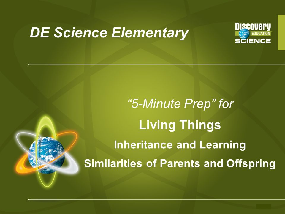DE Science Elementary 5-Minute Prep for Living Things Inheritance and Learning Similarities of Parents and Offspring.