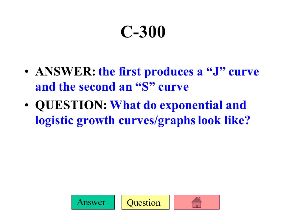 C-300 ANSWER: the first produces a J curve and the second an S curve.