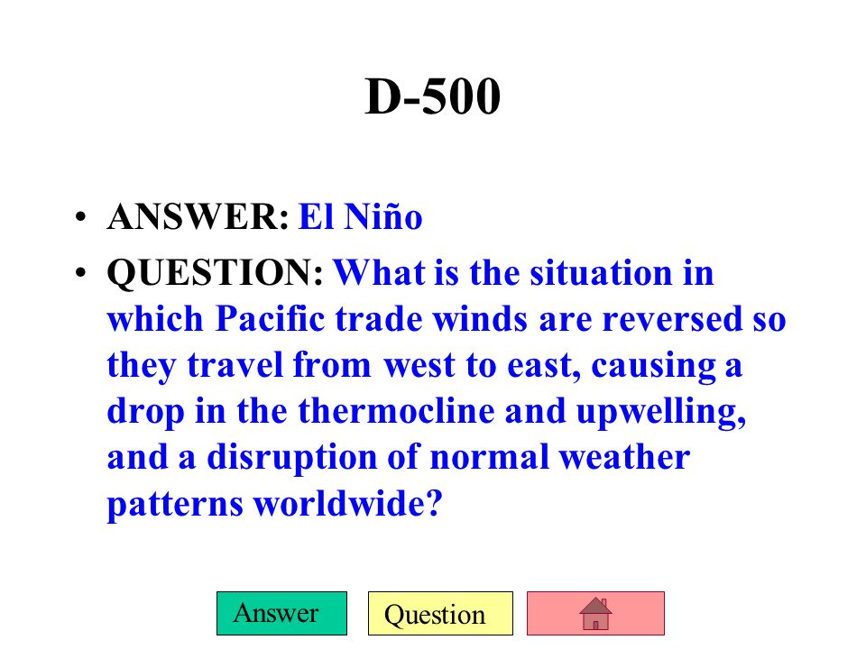 D-500 ANSWER: El Niño.