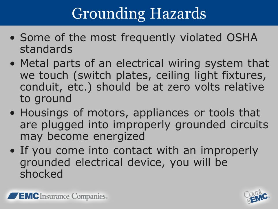 Grounding Hazards Some of the most frequently violated OSHA standards