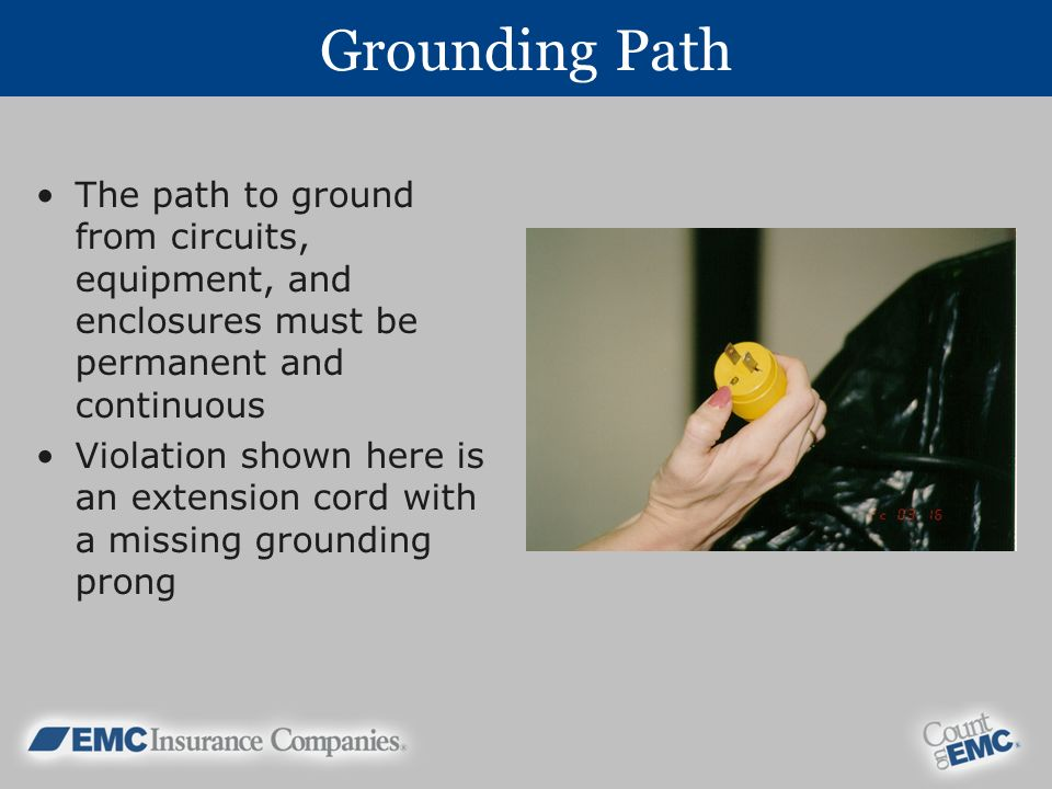 Grounding Path The path to ground from circuits, equipment, and enclosures must be permanent and continuous.