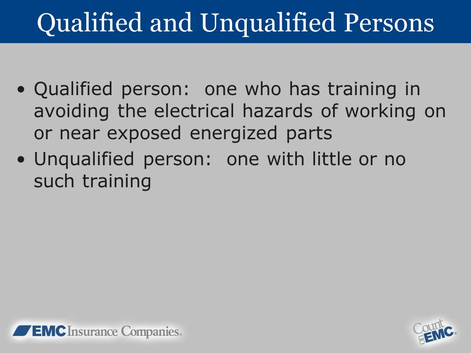 Qualified and Unqualified Persons
