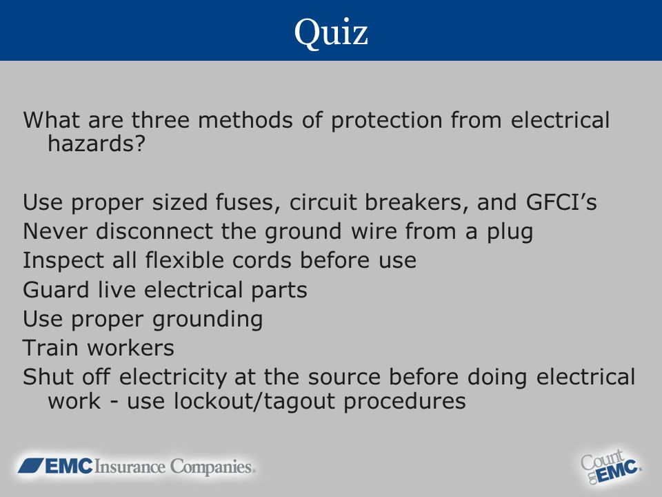 Quiz What are three methods of protection from electrical hazards