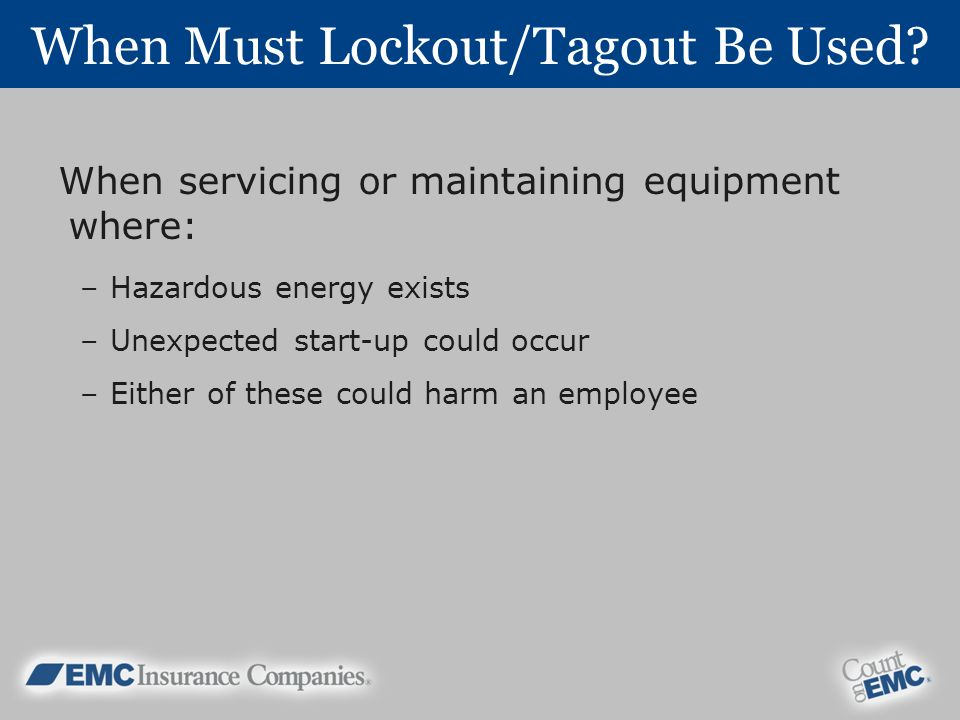 When Must Lockout/Tagout Be Used